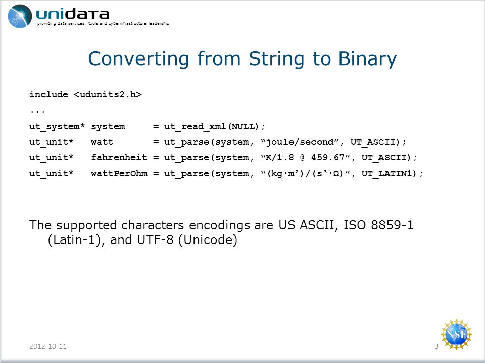 providing data services, tools and cyberinfrastructure leadership Converting from String to Binary 2012-10-113 include...