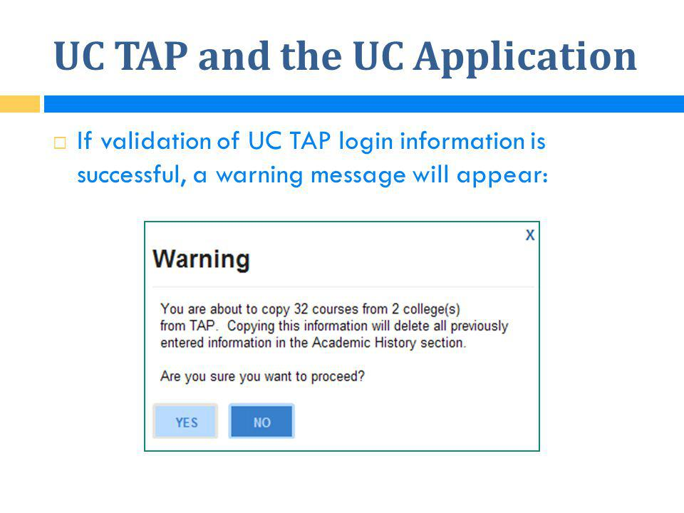 UC TAP and the UC Application  If validation of UC TAP login information is successful, a warning message will appear: