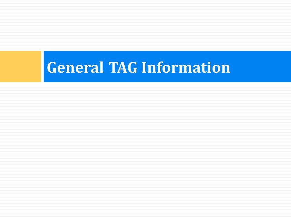 General TAG Information