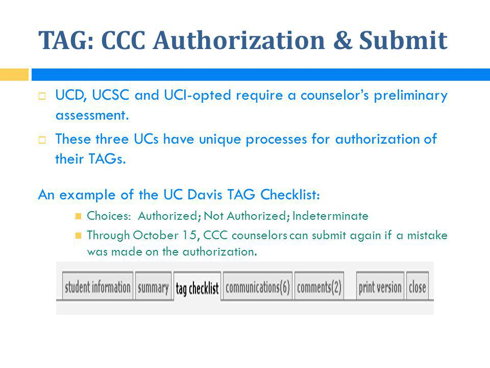 TAG: CCC Authorization & Submit  UCD, UCSC and UCI-opted require a counselor's preliminary assessment.  These three UCs have unique processes for au