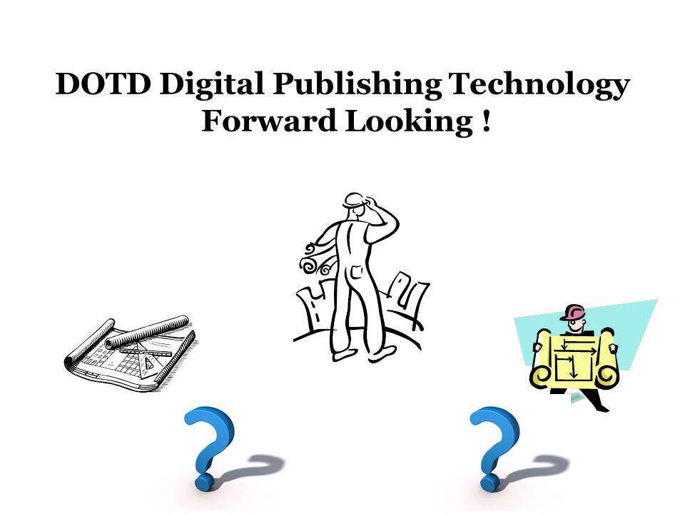 DOTD Digital Publishing Technology Forward Looking !