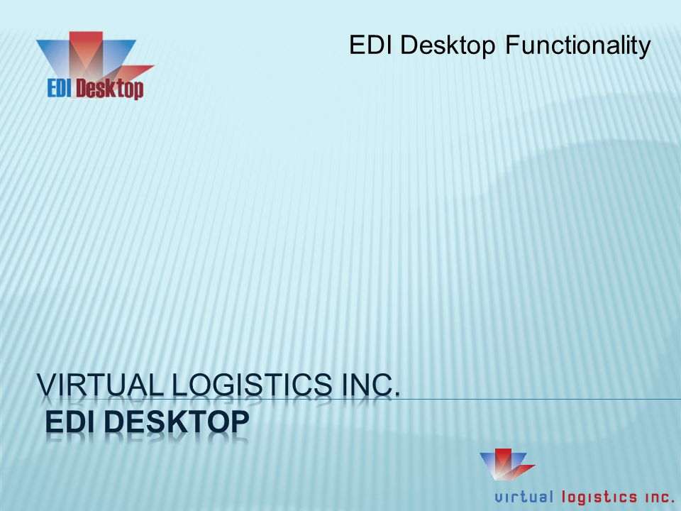 EDI Desktop Functionality