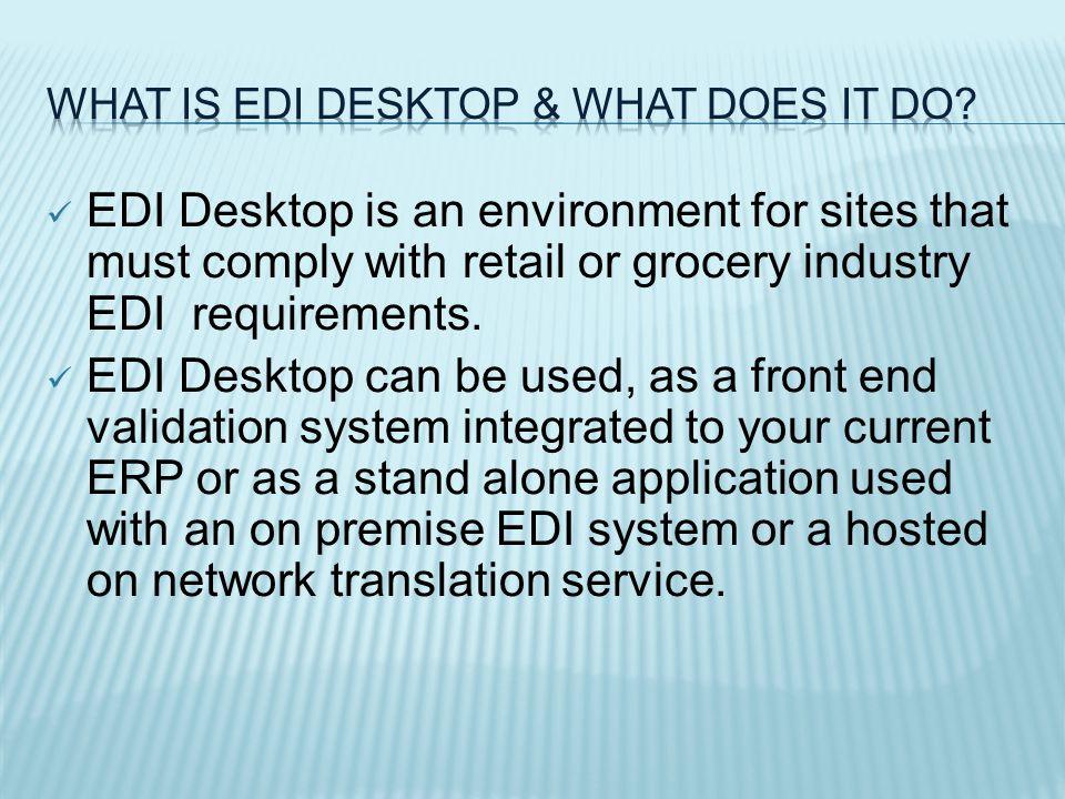 EDI Desktop imports and exports flat files produced by the Liaison Delta EDI Translator or other compliant EDI translator.
