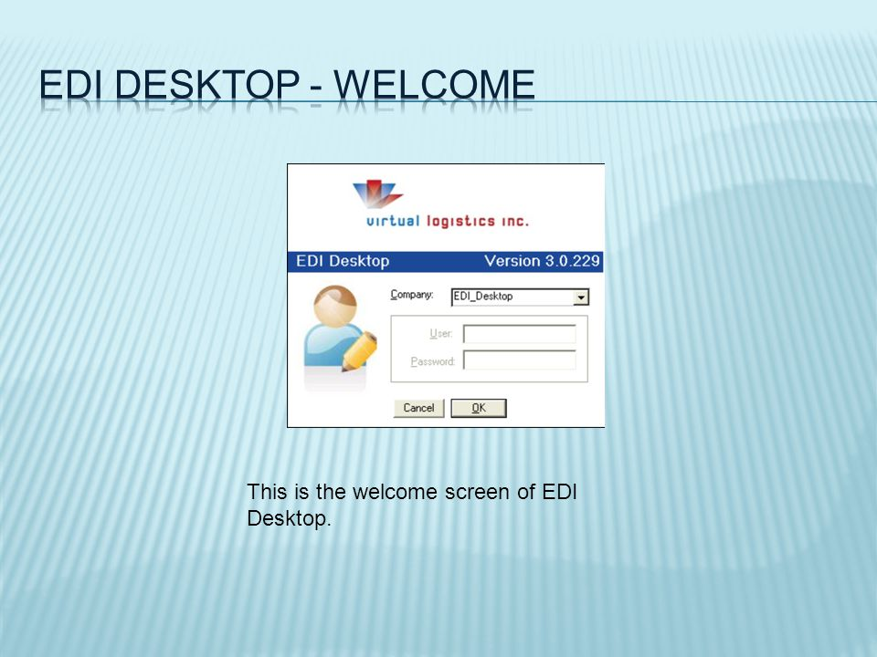 This is the welcome screen of EDI Desktop.