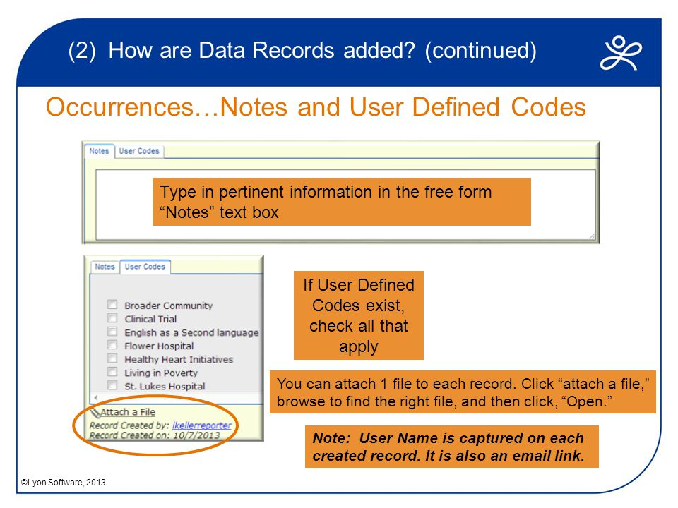 Occurrences…Notes and User Defined Codes (2) How are Data Records added.