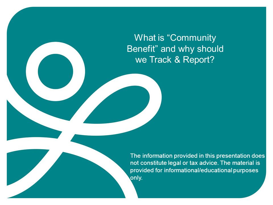 What is Community Benefit and why should we Track & Report.