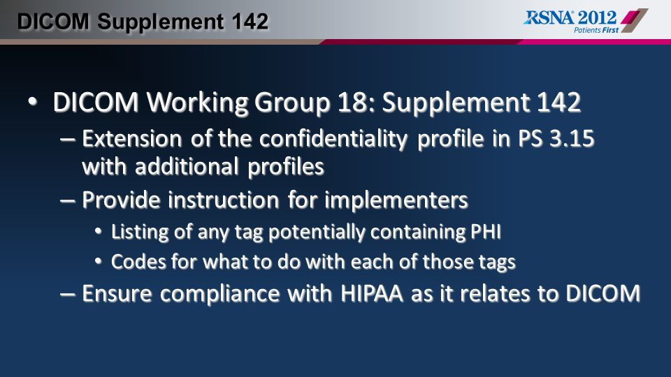 DICOM Supplement 142 DICOM Working Group 18: Supplement 142 DICOM Working Group 18: Supplement 142 – Extension of the confidentiality profile in PS 3.