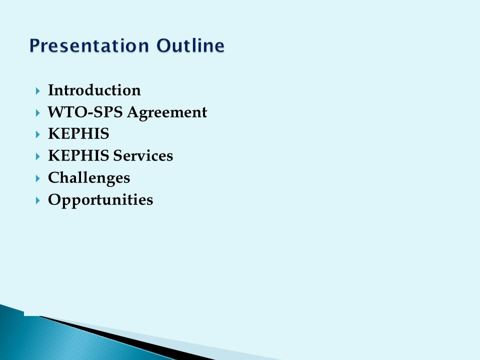  Introduction  WTO-SPS Agreement  KEPHIS  KEPHIS Services  Challenges  Opportunities