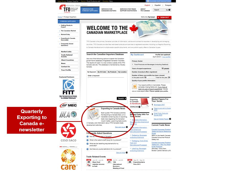 www.tfocanada.ca A new feature we've developed, and which you should be receiving, is our Exporting to Canada e-newsletter…………… Quarterly Exporting to Canada e- newsletter