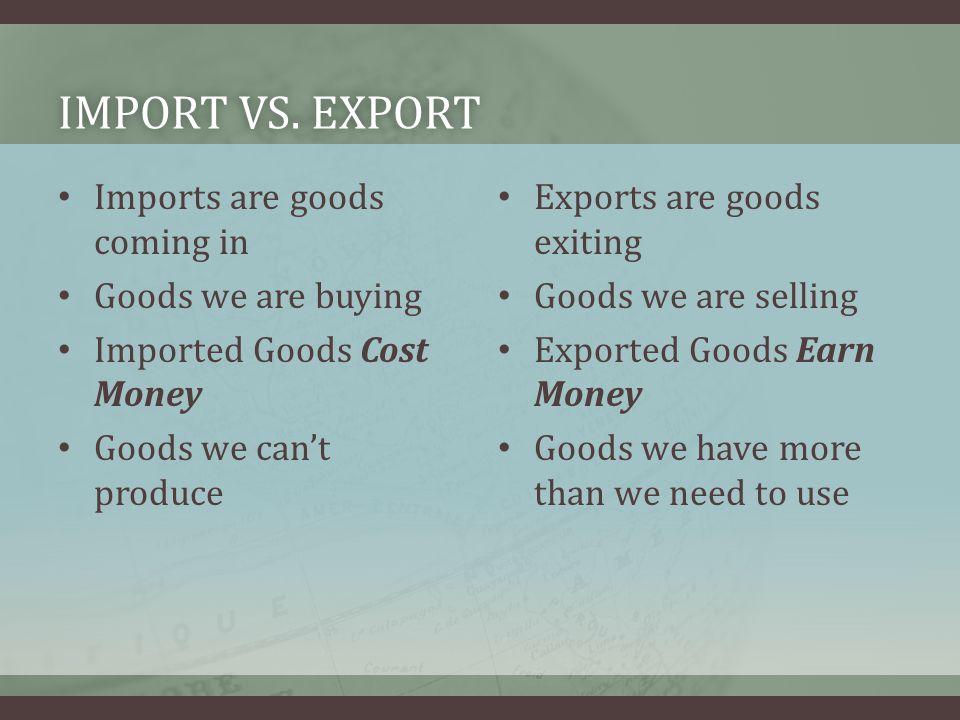IMPORT VS. EXPORTIMPORT VS.