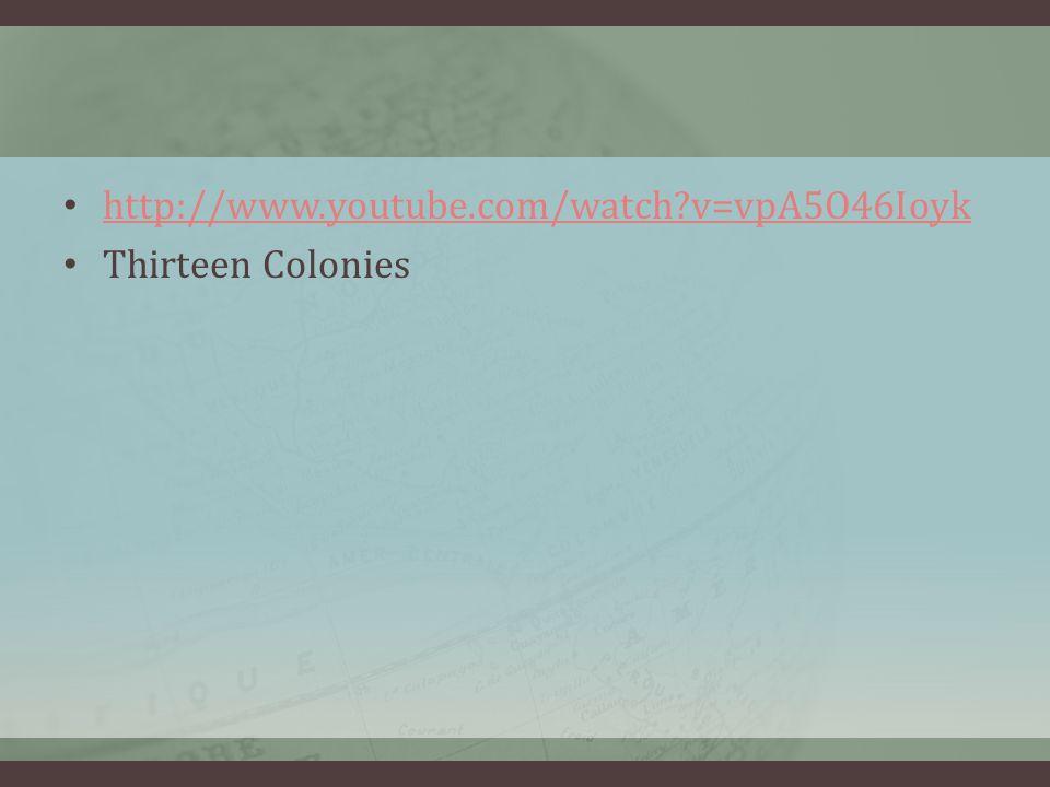 http://www.youtube.com/watch v=vpA5O46Ioyk Thirteen Colonies
