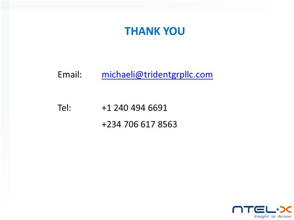 Email:michaeli@tridentgrpllc.commichaeli@tridentgrpllc.com Tel:+1 240 494 6691 +234 706 617 8563 THANK YOU