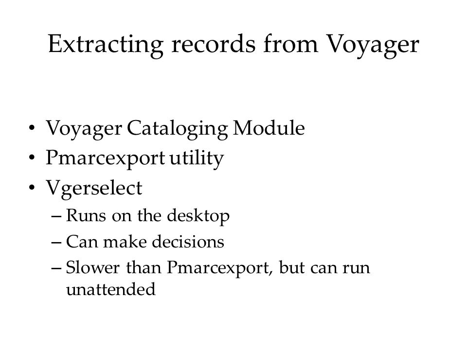 Vgerselect Freely available: http://www.library.northwestern.edu/public Requires the ODBC driver provided by Voyager Same drivers required to us MS Access with the Voyager database