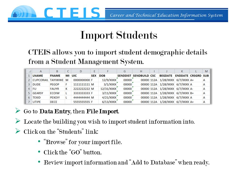 Import Students CTEIS allows you to import student demographic details from a Student Management System.
