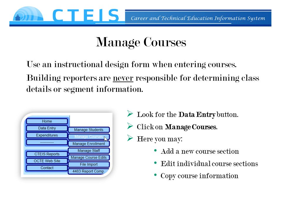 Manage Courses Use an instructional design form when entering courses.