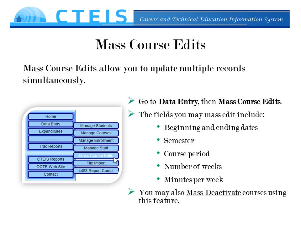 Mass Course Edits Mass Course Edits allow you to update multiple records simultaneously.
