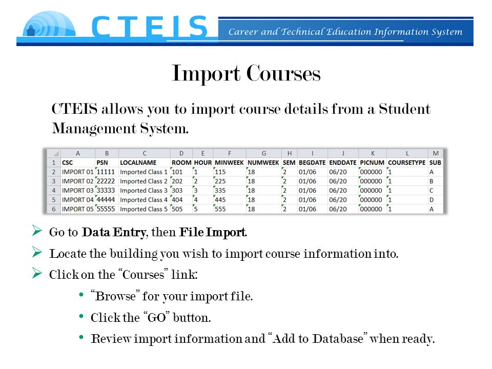 Import Courses CTEIS allows you to import course details from a Student Management System.