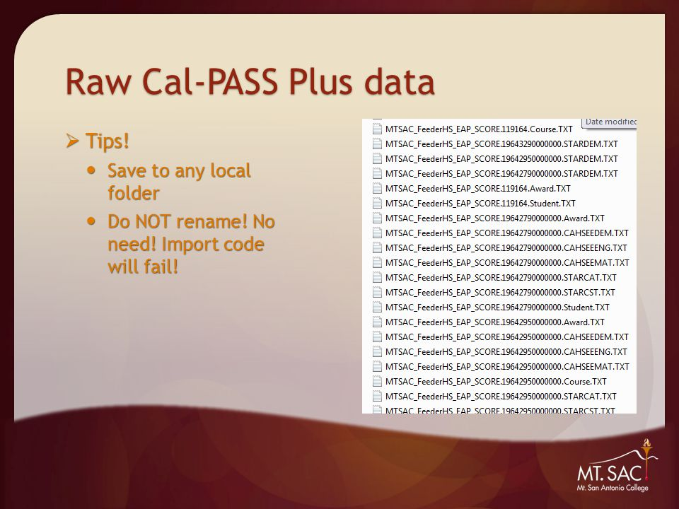 Raw Cal-PASS Plus data  Tips. Save to any local folder Save to any local folder Do NOT rename.