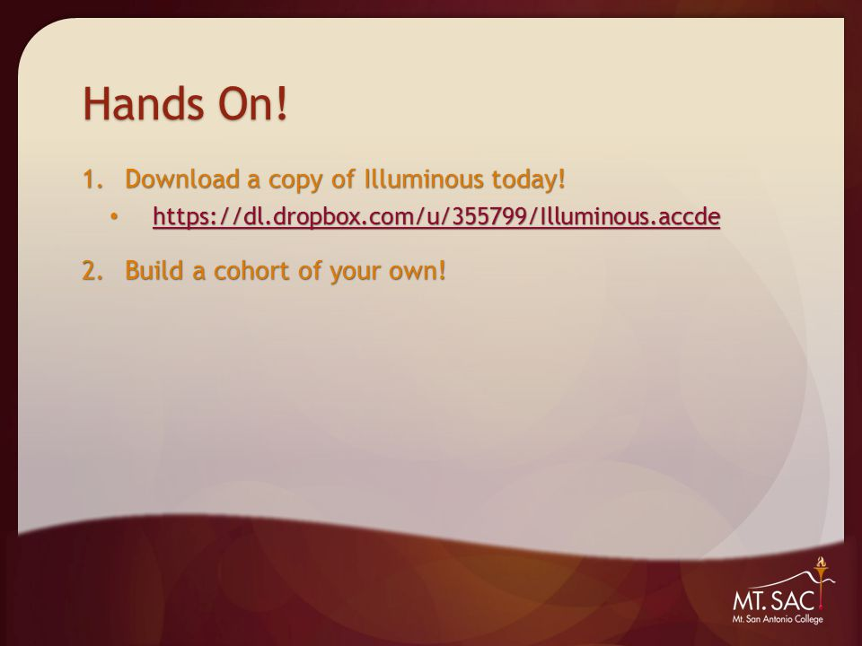 Hands On. 1.Download a copy of Illuminous today.