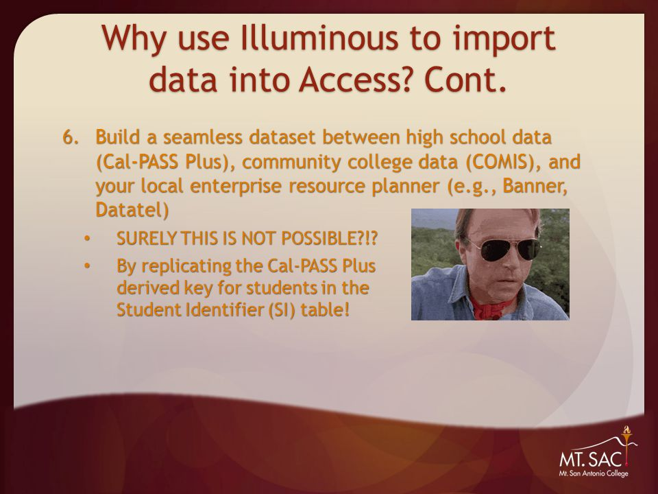 Why use Illuminous to import data into Access. Cont.
