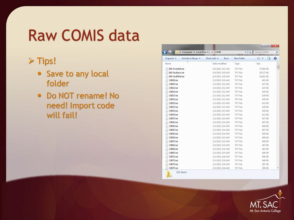 Raw COMIS data  Tips. Save to any local folder Save to any local folder Do NOT rename.