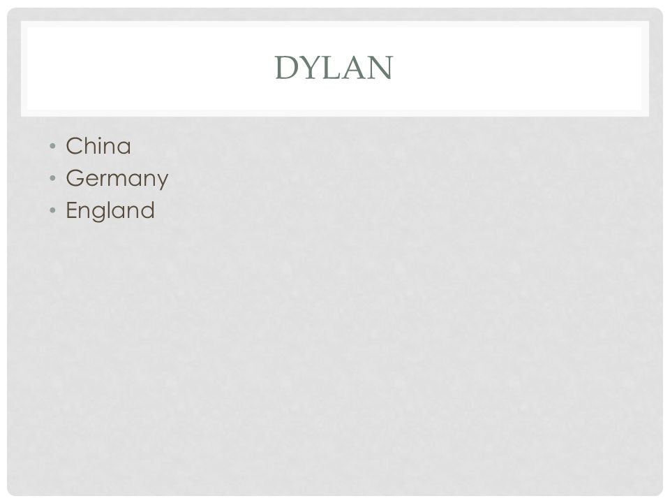 DYLAN China Germany England