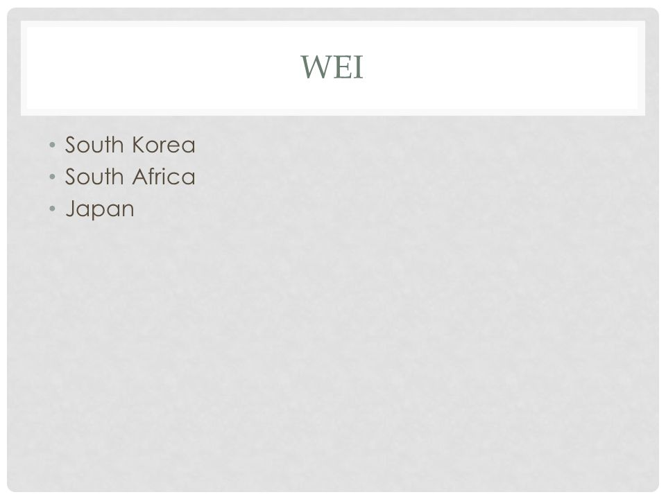 WEI South Korea South Africa Japan