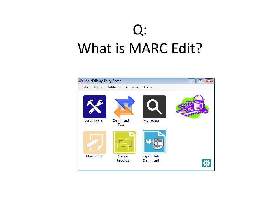 Q: What is MARC Edit?