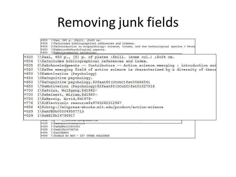 Removing junk fields
