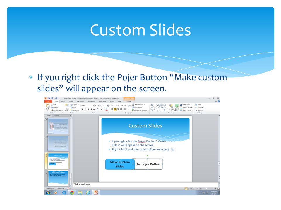 " If you right click the Pojer Button ""Make custom slides"" will appear on the screen. Custom Slides"