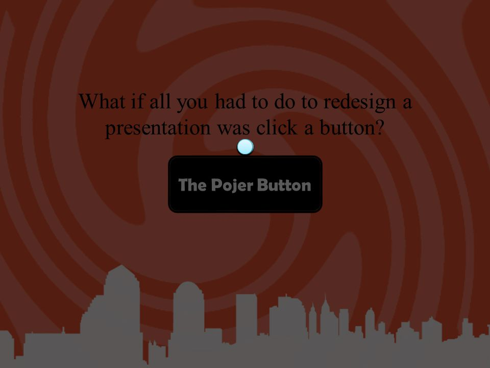 The Pojer Button