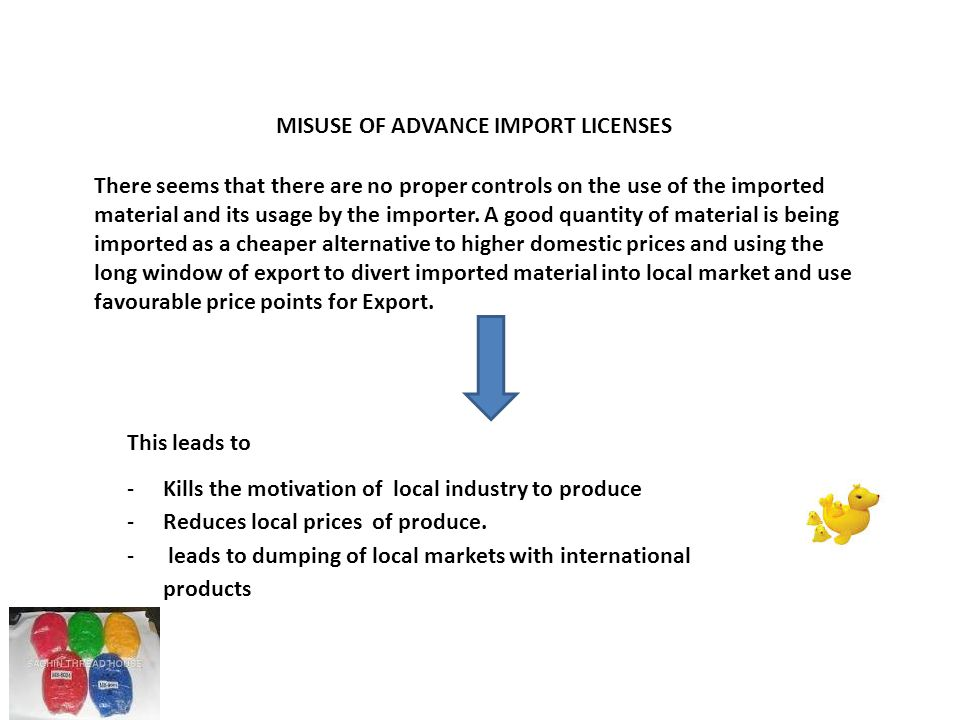There seems that there are no proper controls on the use of the imported material and its usage by the importer.