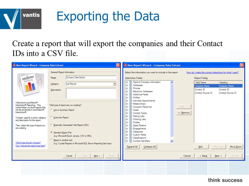 Exporting the Data Create a report that will export the companies and their Contact IDs into a CSV file.