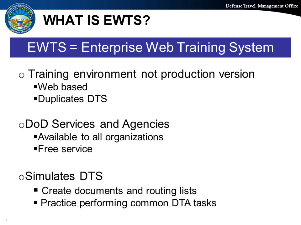 Defense Travel Management Office Office of the Under Secretary of Defense (Personnel and Readiness) WHAT IS EWTS.