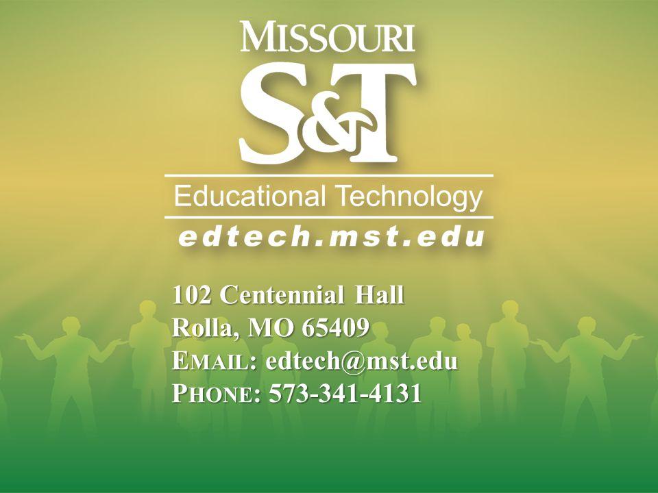 102 Centennial Hall Rolla, MO 65409 E MAIL : edtech@mst.edu P HONE : 573-341-4131