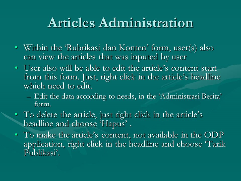 Within the 'Rubrikasi dan Konten' form, user(s) also can view the articles that was inputed by userWithin the 'Rubrikasi dan Konten' form, user(s) also can view the articles that was inputed by user User also will be able to edit the article's content start from this form.