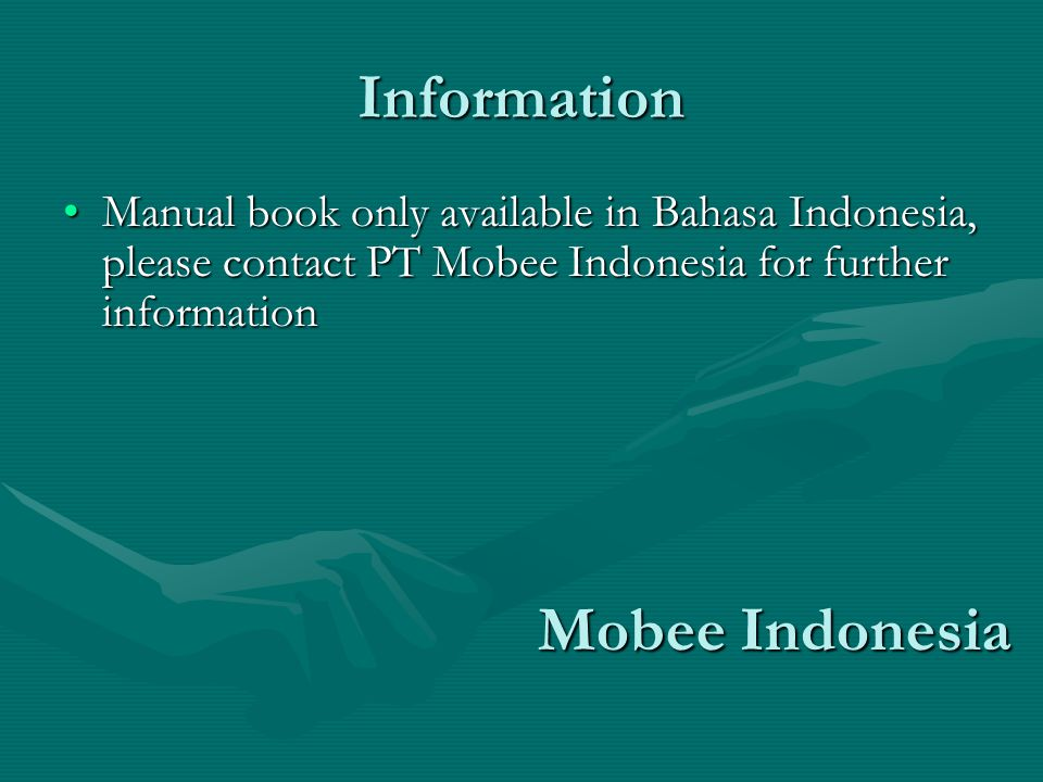 Information Manual book only available in Bahasa Indonesia, please contact PT Mobee Indonesia for further informationManual book only available in Bahasa Indonesia, please contact PT Mobee Indonesia for further information Mobee Indonesia