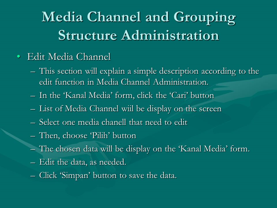 Media Channel and Grouping Structure Administration Edit Media ChannelEdit Media Channel –This section will explain a simple description according to the edit function in Media Channel Administration.