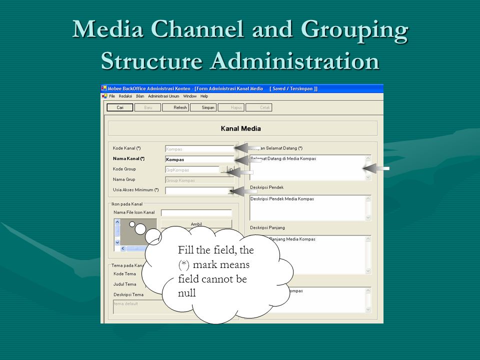Media Channel and Grouping Structure Administration Fill the field, the (*) mark means field cannot be null