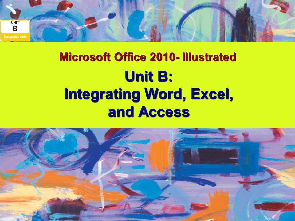 Microsoft Office 2010-Illustrated Introductory, Windows 7 Edition Objectives Integrate data among Word, Excel, and AccessIntegrate data among Word, Excel, and Access Import an Excel worksheet into AccessImport an Excel worksheet into Access Copy a Word table to AccessCopy a Word table to Access Link an Access table to Excel and WordLink an Access table to Excel and Word Link an Access table to WordLink an Access table to Word