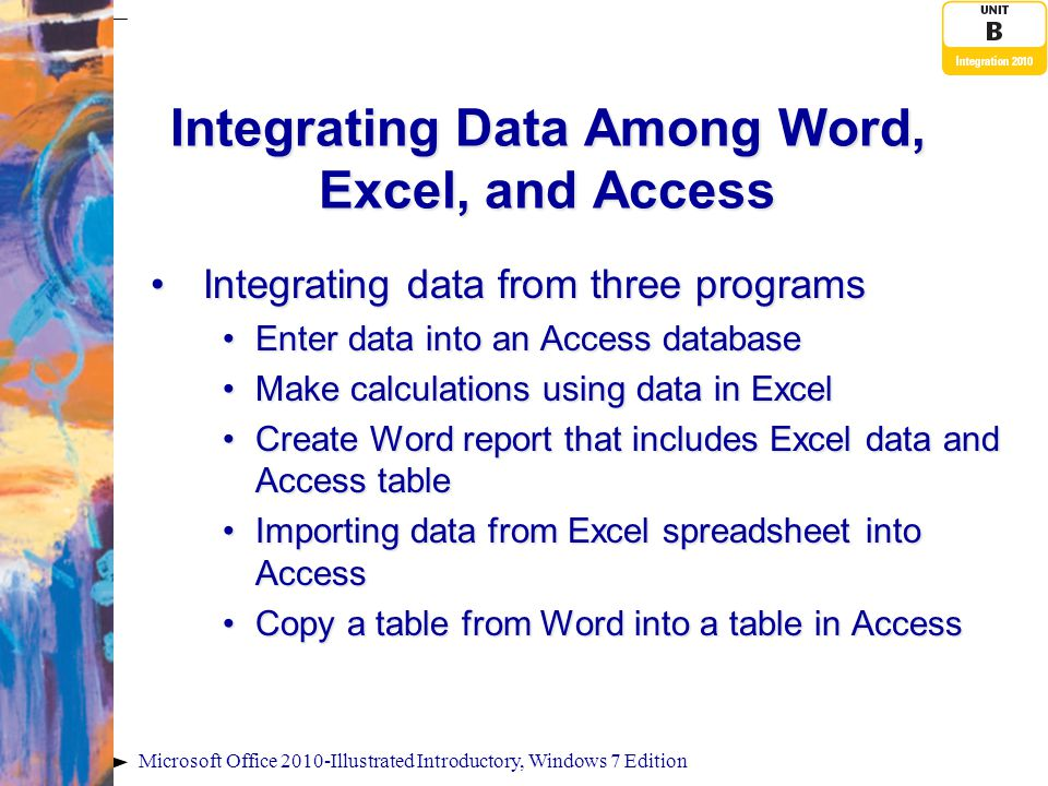 Microsoft Office 2010-Illustrated Introductory, Windows 7 Edition Linking an Access Table to Excel and Word Excel data pasted in Word Linked table