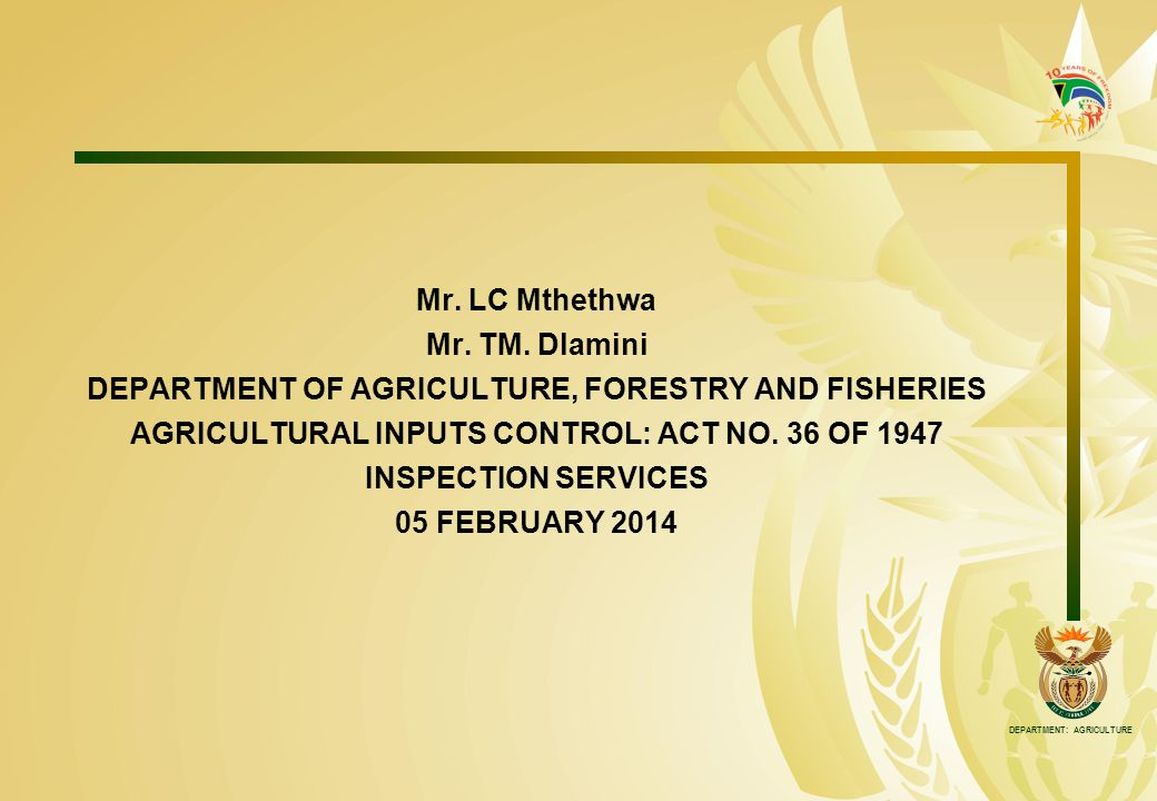DEPARTMENT: AGRICULTURE Mr. LC Mthethwa Mr. TM.