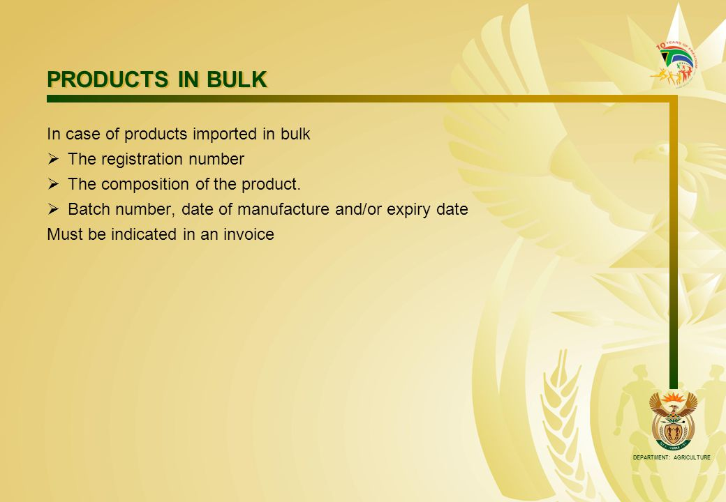 PRODUCTS IN BULK In case of products imported in bulk  The registration number  The composition of the product.