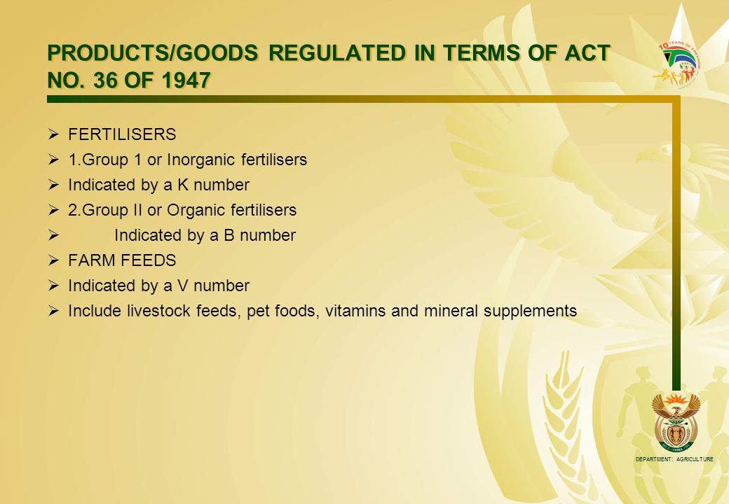 DEPARTMENT: AGRICULTURE PRODUCTS/GOODS REGULATED IN TERMS OF ACT NO.