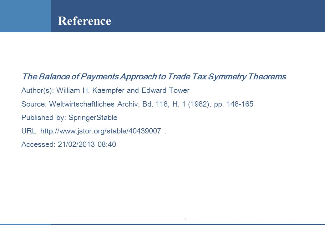 The Balance of Payments Approach to Trade Tax Symmetry Theorems Author(s): William H. Kaempfer and Edward Tower Source: Weltwirtschaftliches Archiv, B