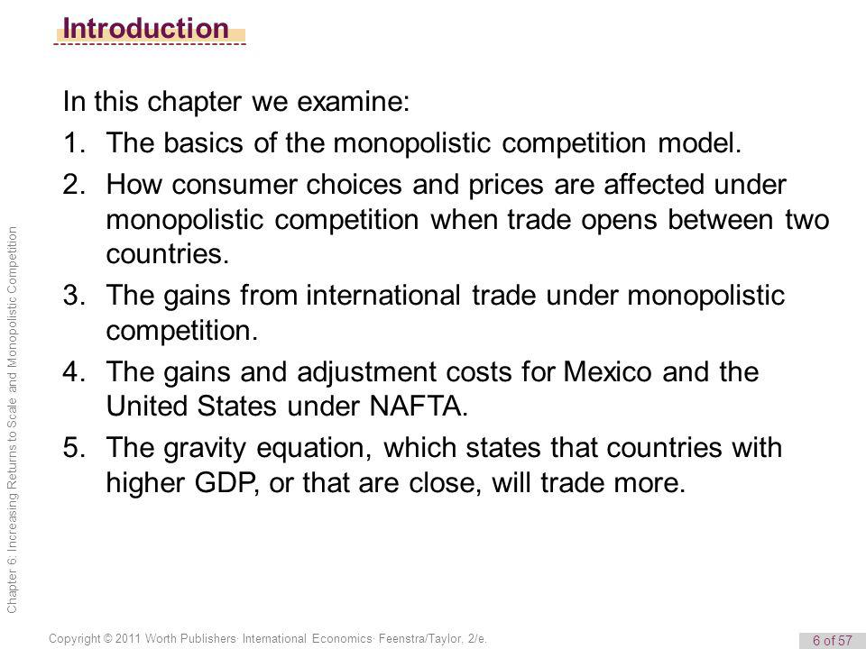 6 of 57 Copyright © 2011 Worth Publishers· International Economics· Feenstra/Taylor, 2/e. Chapter 6: Increasing Returns to Scale and Monopolistic Comp