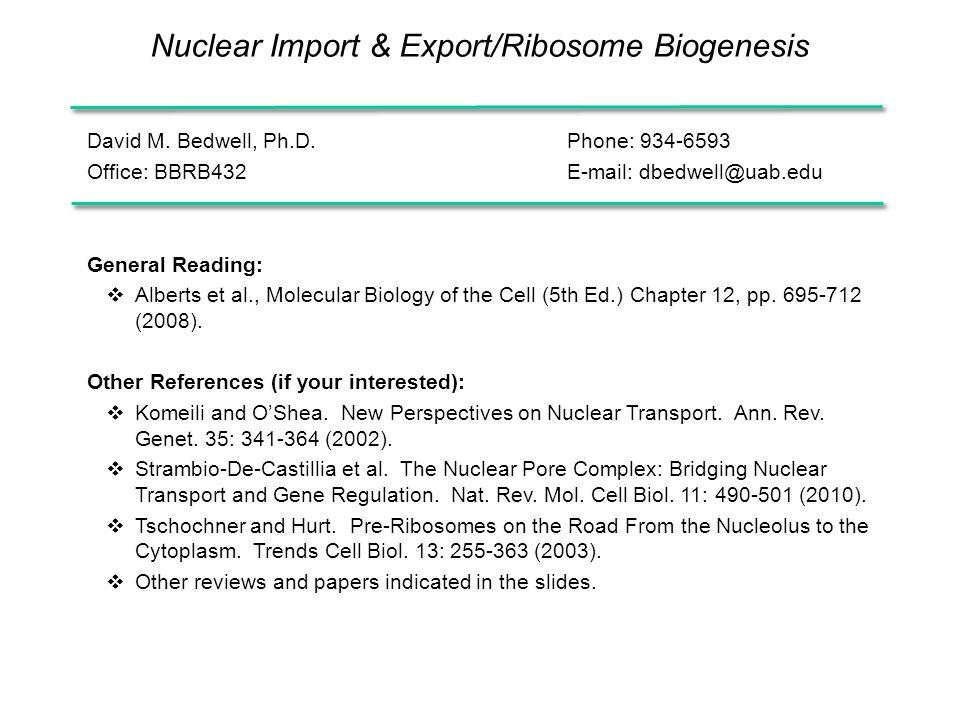 Nuclear Import & Export/Ribosome Biogenesis David M.