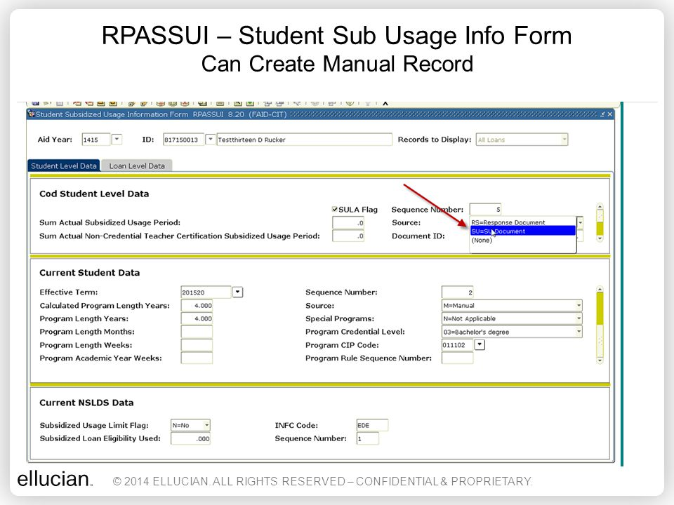 RPASSUI – Student Sub Usage Info Form Can Create Manual Record © 2014 ELLUCIAN. ALL RIGHTS RESERVED – CONFIDENTIAL & PROPRIETARY.
