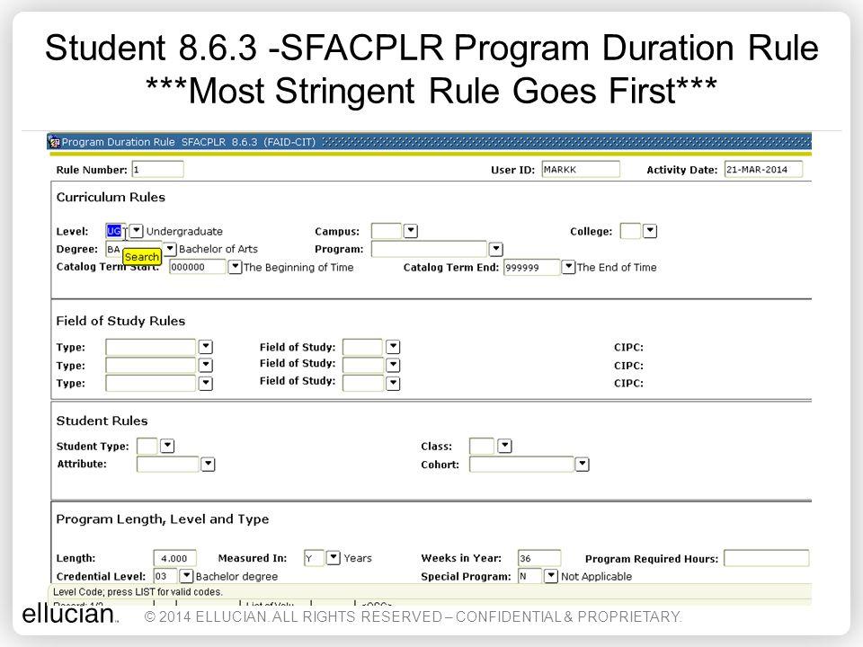 Student 8.6.3 -SFACPLR Program Duration Rule Basic Associate Degree Rule © 2014 ELLUCIAN.