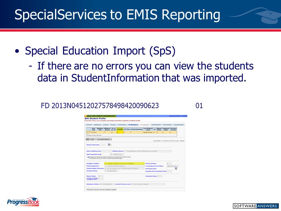 SpecialServices to EMIS Reporting Special Education Import (SpS) -If there are no errors you can view the students data in StudentInformation that was imported.